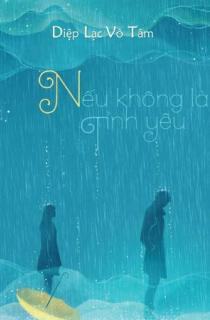 tiểu thuyết hay Nếu không là tình yêu
